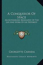 Un Conquistador de espacio: una biografía autorizada de la vida y obra de Lee Defor