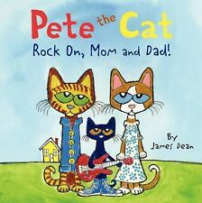 Pete the Cat: Rock On, Mom and Dad! by James Dean (2015, Paperback)