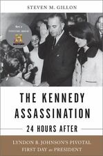 The Kennedy Assassination - 24 Hours After : Lyndon B. Johnson's Pivotal First D