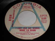 Dion and The Wanderers:I Can't Help But Wonder Where I'm Bound/Southern Train 45