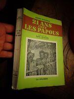 Ethnologie Exploration 21 ANS CHEZ LES PAPOUS André Dupeyrat  Nouvelle-Guinée