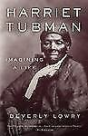 Harriet Tubman : Imagining a Life by Beverly Lowry (2008, Paperback)