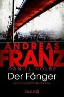 Der Fänger: Julia Durants neuer Fall von Andreas Franz ++Ungelesen++
