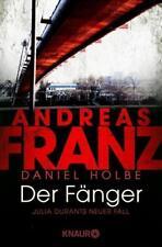 Der Fänger: Julia Durants neuer Fall von Andreas Franz und Daniel Josef Holbe (…