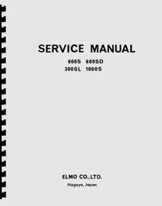 Elmo 600S, 600SD, 300SL, 1000S Movie Camera Service & Repair Manual Reprint