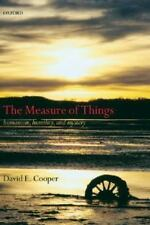 The Measure of Things: Humanism, Humility, and Mystery (Paperback or Softback)