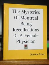 The Mysteries Of Montreal: Being Recollections Of A Female Physician 1859-1889