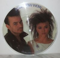"""7"""" 45 GIRI BOW WOW WOW - DO YOU WANNA HOLD ME? - PICTURE DISC"""