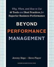 Beyond Performance Management: Why, When, and How to Use 40 Tools and Best Pract