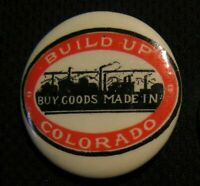 "VTG 1.25"" ""BUILD UP COLORADO - BUY GOODS MADE IN CO"" PIN  Vintage Pinback Button"
