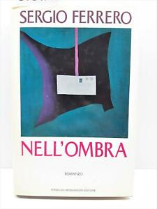Sergio Ferrero Nell'ombra romanzo Mondadori 1° edizione 1989 autografato