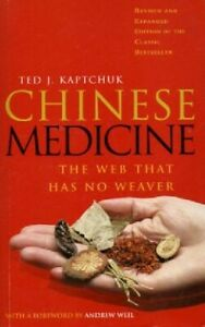 Chinese Medicine - The Web That Has No Weaver - Ted J. Kaptchuk