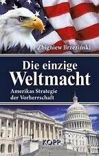 Die einzige Weltmacht -Amerikas Strategie der Vorherrschaft- Zbigniew Brzezinski