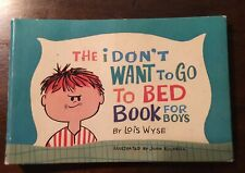 """vtg Children's """"THE I DON'T WANT TO GO TO BED BOOK FOR BOYS"""" Lois Wyse 1965 1st"""