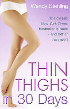 Thin Thighs in 30 Days by Wendy Stehling