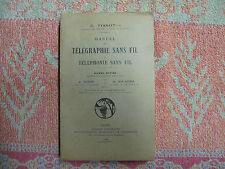 Tissot : Manuel de télégraphie sans fil et téléphonie sans fil - 1932