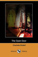 NEW The Open Door (Dodo Press) by Charlotte Riddell