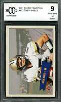 Drew Brees Rookie Card 2001 Fleer Tradition #402 New Orleans Saints BGS BCCG 9