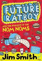 Future Ratboy and the Invasion of the Nom Noms, Smith, Jim, New