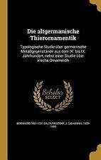 Die Altgermanische Thierornamentik: Typologische Studie Uber Germanische Metallg