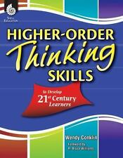 Higher-Order Thinking Skills to Develop 21st Century Learners (Paperback or Soft