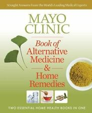 Mayo Clinic Book of Alternative Medicine & Home Remedies: Two Essential Home Hea