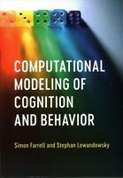 Computational Modeling of Cognition and Behavior, Paperback by Farrell, Simon...