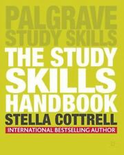 The Study Skills Handbook (palgrave Study Skills): By Stella Cottrell