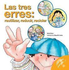 Las tres erres; reutilizar, reducir, reciclar: The Three R's: Reuse, R-ExLibrary