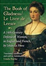 The Book of Gladness / Le Livre de Leesce: A 14th Century Defense of Women, in E