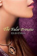 THE FALSE PRINCESS  ELLIS ONEAL   PAPERBACK