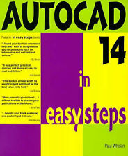 AutoCAD 14 in Easy Steps: Covers Version 14 for PC and Mac, Paul Whelan