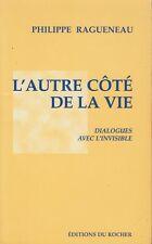 L'AUTRE COTE DE LA VIE / PHILIPPE RAGUENEAU / ED. DU ROCHER