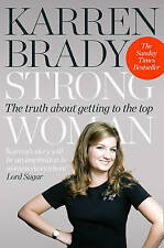 Strong Woman: The Truth About Getting to the Top, Good, Brady, Karren, Book
