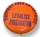 Vintage 1970s 'Legalise Prostitution  Support Free Enterprise' Pin Metal Button