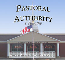 Pastoral Authority Preaching CD's by Dr. Mike Holloway