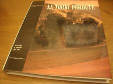 LE TORRI PERDUTE, ARTIOLI ED. MODENA CASSA DI RISPARMIO DI CARPI 1986 190 Pag.