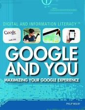 Google and You: Maximizing Your Google Experience (Digital and Information Liter