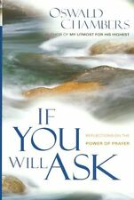 If You Will Ask: Reflections on the Power of Prayer (Oswald Chambers Library) by