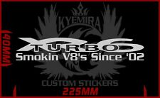 XR6 Turbo Smokin V8s Since 2002 Sticker decal 225mm Multiple colours
