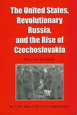 The United States, Revolutionary Russia, and the Rise of Czechoslovakia (Foreig