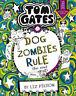 Tom Gates: DogZombies Rule (For now...) | Liz Pichon