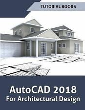 AutoCAD 2018 for Architectural Design by Tutorial Books (2017, Paperback)