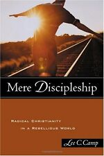 Mere Discipleship: Radical Christianity in a Rebel
