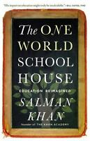 The One World Schoolhouse: Education Reimagined  Good