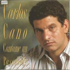 "CARLOS CANO-CANTAME UN PASODOBLE SINGLE VINYL 7"" 1990 PROMOCIONAL SPAIN"