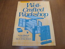Well-Crafted Workshop by American Woodworker 1989