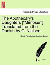 The Apothecary's Daughters [Mimoser] Translated from the Danish by G. Nielsen. (