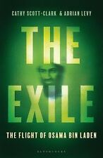 The Exile: The Stunning Inside Story of Osama bin Laden and Al Qaeda in Flight,