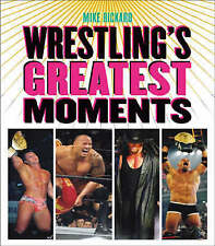 Wrestling's Greatest Moments,Mike, Rickard,Excellent Book mon0000048011